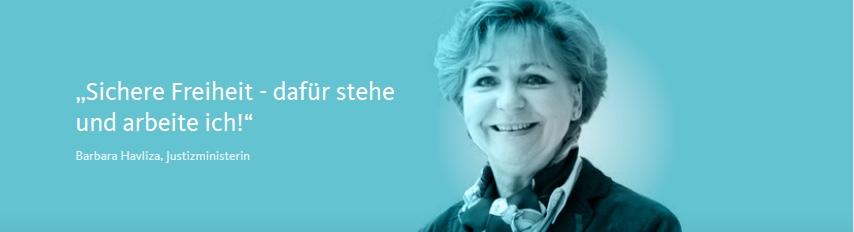 """""""Sichere Freiheit - dafür stehe und arbeite ich!"""" Barbara Havliza, Justizministerin"""
